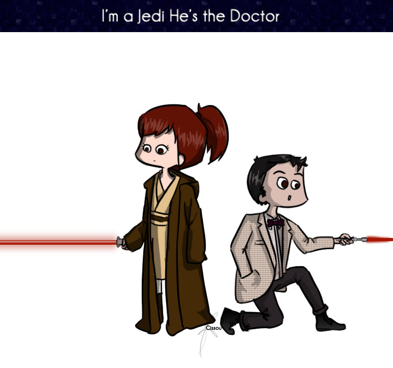Cissou is a Jedi, Dhaya is the Doctor