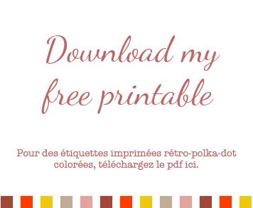 Pour des étiquettes imprimées rétro-polka-dot colorées, téléchargez le pdf ici.